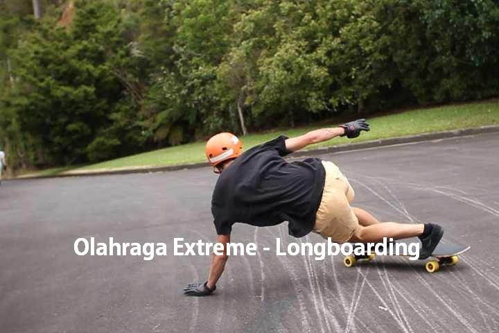 Olahraga Extreme - Longboarding